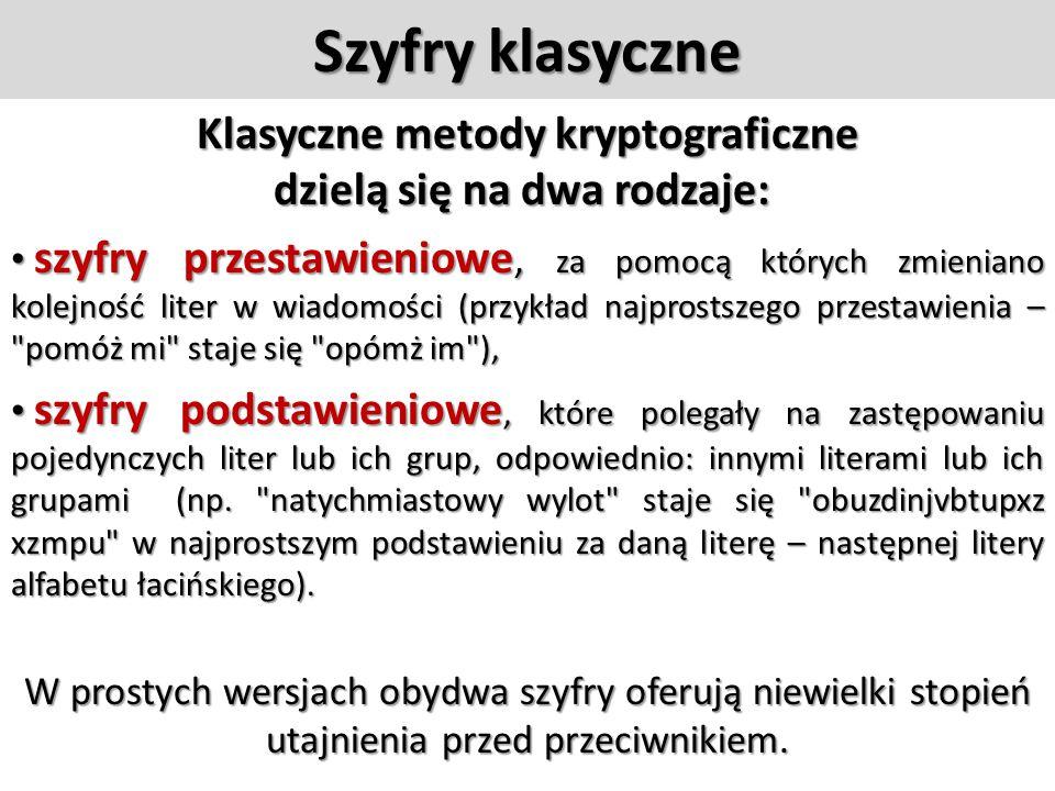 Szyfry asymetryczne Do szyfrowania i deszyfracji wiadomości używane są dwa zupełnie inne klucze. Jeden z kluczy nazywany jest kluczem publicznym, gdyż