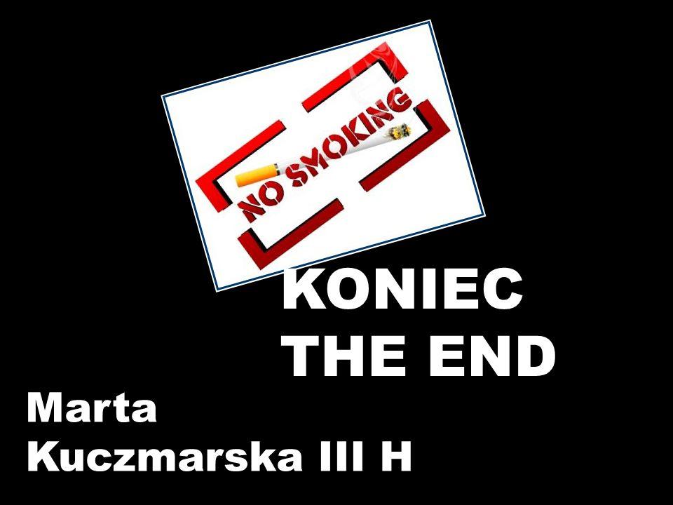 KONIEC THE END Marta Kuczmarska III H