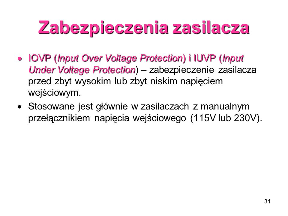 31 Zabezpieczenia zasilacza  IOVP (Input Over Voltage Protection) i IUVP (Input Under Voltage Protection  IOVP (Input Over Voltage Protection) i IUV