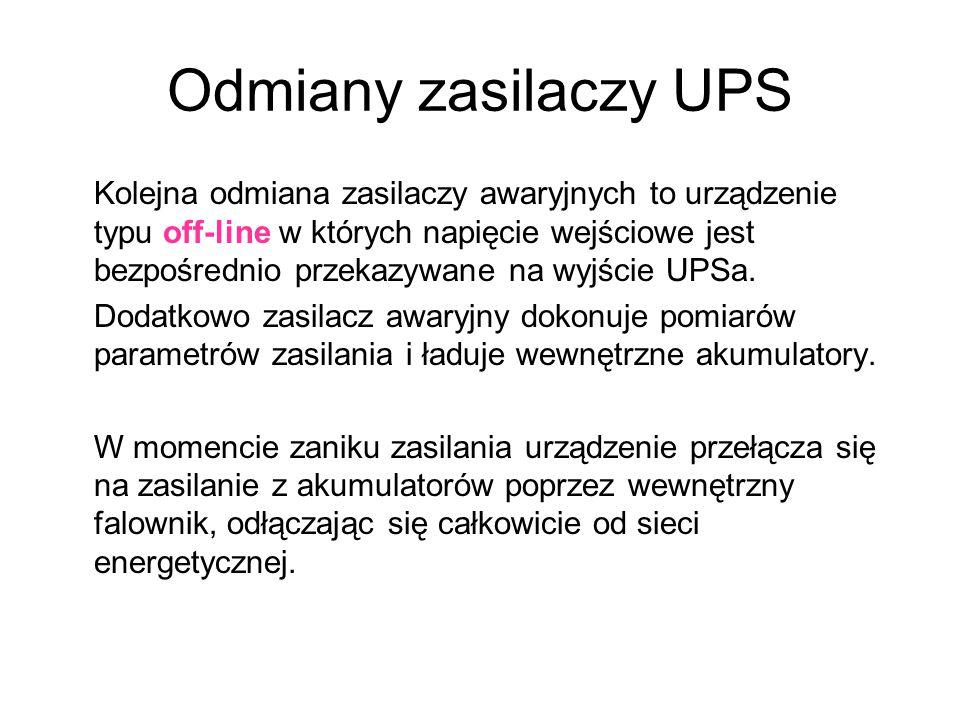 Odmiany zasilaczy UPS Kolejna odmiana zasilaczy awaryjnych to urządzenie typu off-line w których napięcie wejściowe jest bezpośrednio przekazywane na wyjście UPSa.