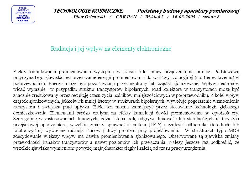 TECHNOLOGIE KOSMICZNE, Podstawy budowy aparatury pomiarowej Piotr Orleański / CBK PAN / Wykład 3 / 16.03.2005 / strona 19