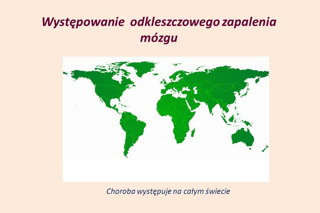 Występowanie odkleszczowego zapalenia mózgu Choroba występuje na całym świecie