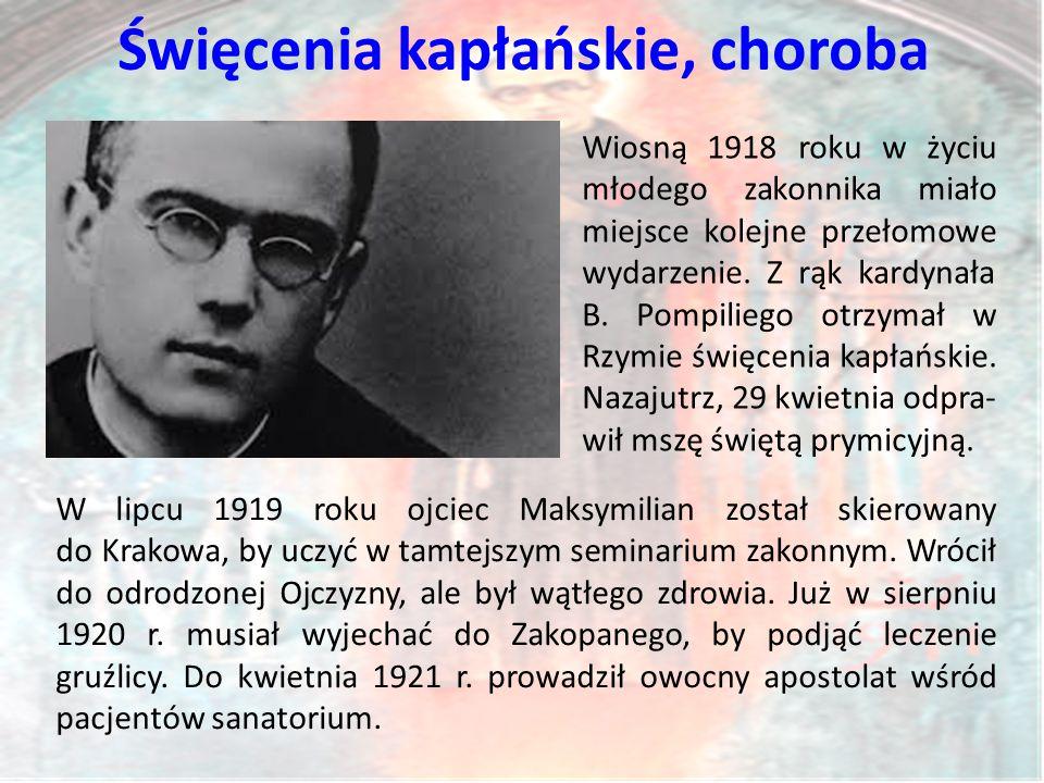 Święcenia kapłańskie, choroba Wiosną 1918 roku w życiu młodego zakonnika miało miejsce kolejne przełomowe wydarzenie.
