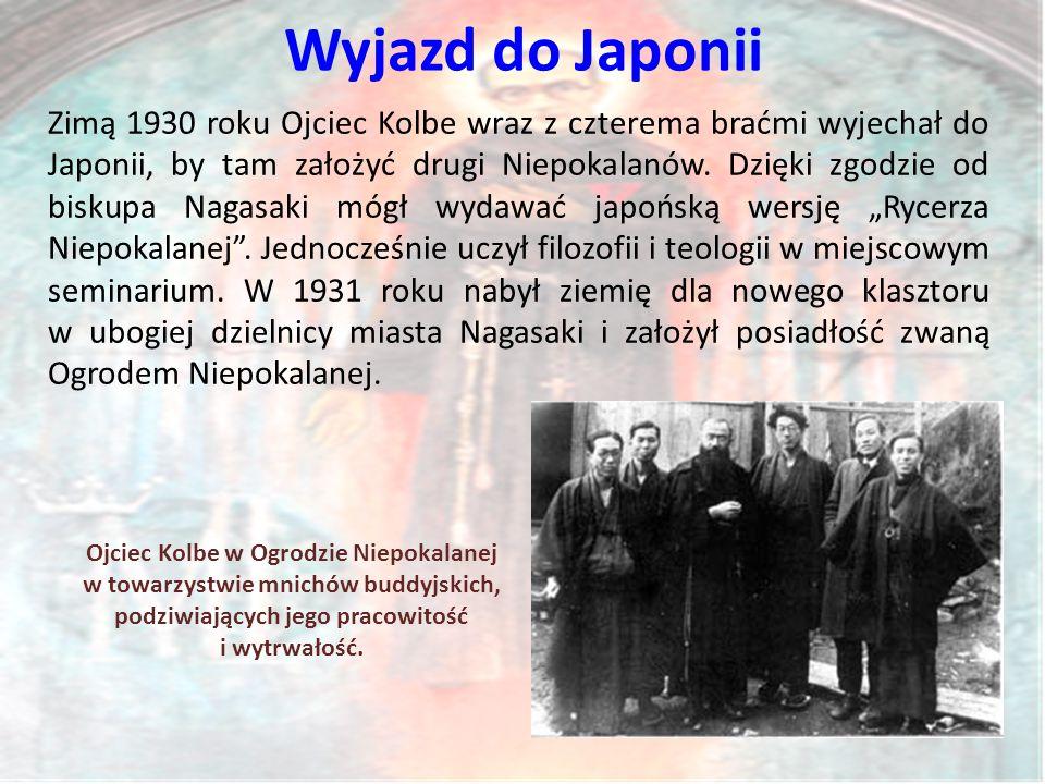 Wyjazd do Japonii Zimą 1930 roku Ojciec Kolbe wraz z czterema braćmi wyjechał do Japonii, by tam założyć drugi Niepokalanów.