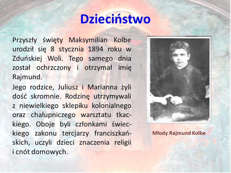Przyszły święty Maksymilian Kolbe urodził się 8 stycznia 1894 roku w Zduńskiej Woli.