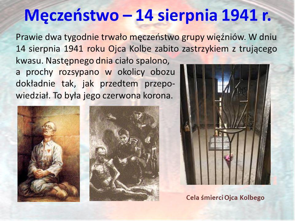 Męczeństwo – 14 sierpnia 1941 r.