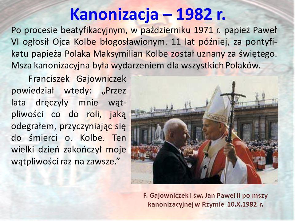 Kanonizacja – 1982 r.Po procesie beatyfikacyjnym, w październiku 1971 r.