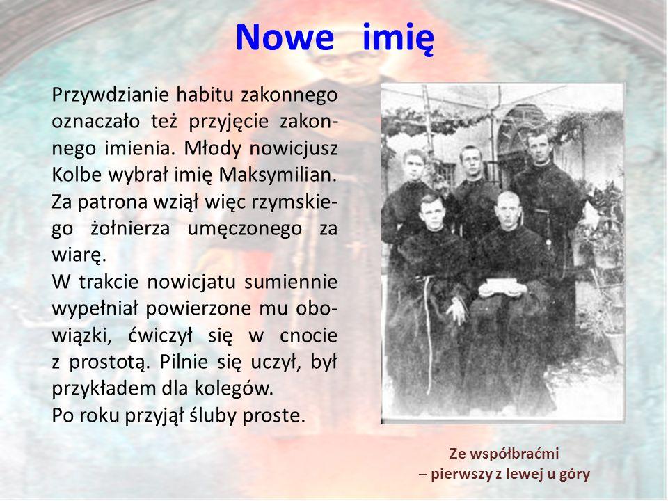 Nowe imię Przywdzianie habitu zakonnego oznaczało też przyjęcie zakon- nego imienia.