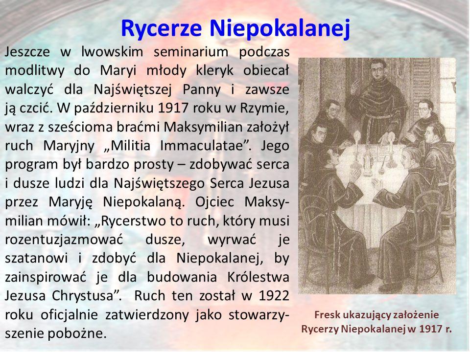 Rycerze Niepokalanej Jeszcze w lwowskim seminarium podczas modlitwy do Maryi młody kleryk obiecał walczyć dla Najświętszej Panny i zawsze ją czcić.