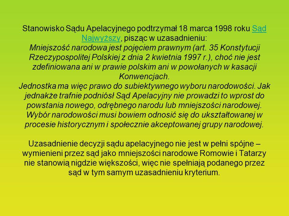 Niejasność ta znalazła swój wyraz w głośnej i kontrowersyjnej sprawie odmówienia przez polskie sądy zarejestrowania Związku Ludności Narodowości Śląsk
