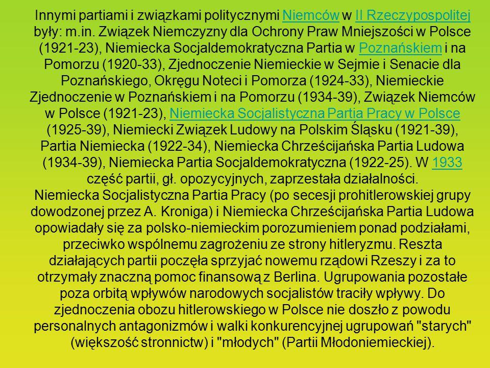 Historia Przed II wojną światową jedną z reprezentacji mniejszości niemieckiej w Polsce była partia Jungdeutsche Partei in Polen (Partia Młodoniemieck