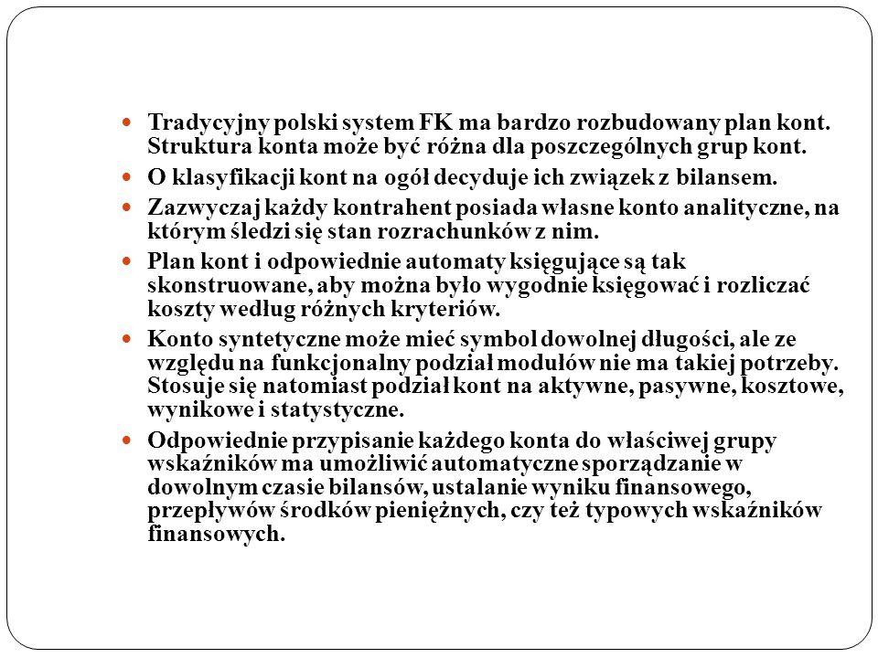 Tradycyjny polski system FK ma bardzo rozbudowany plan kont. Struktura konta może być różna dla poszczególnych grup kont. O klasyfikacji kont na ogół