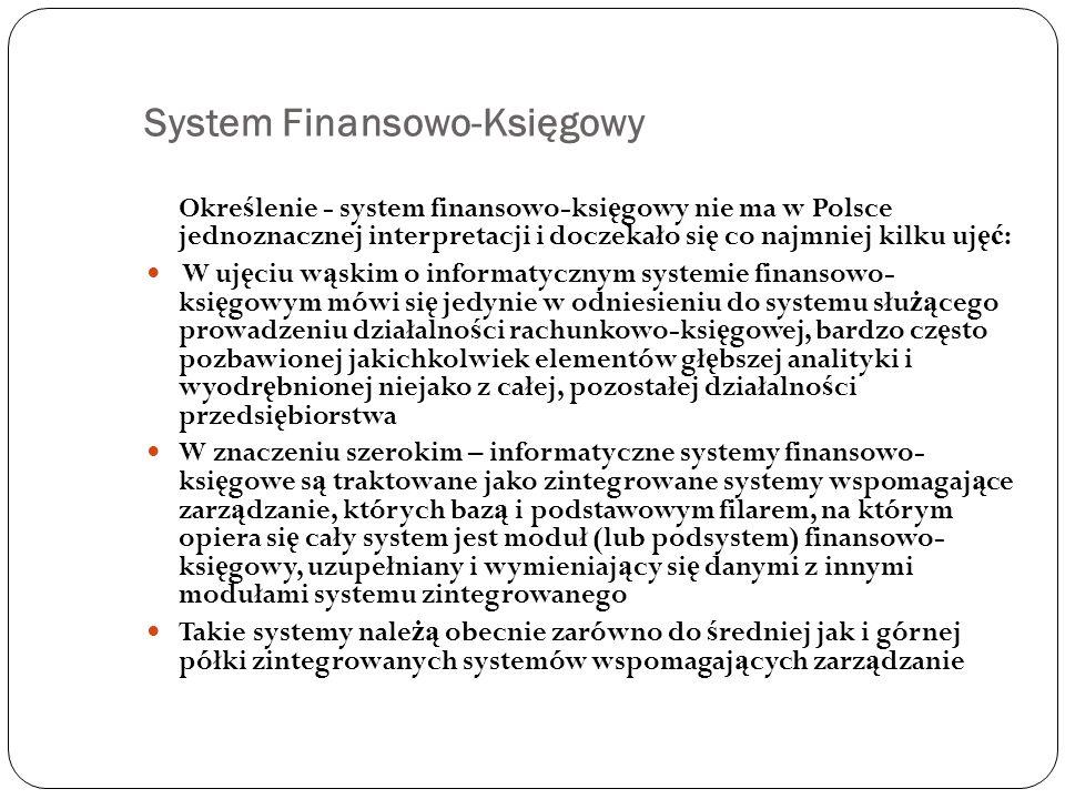 System Finansowo-Księgowy Okre ś lenie - system finansowo-ksi ę gowy nie ma w Polsce jednoznacznej interpretacji i doczekało si ę co najmniej kilku uj