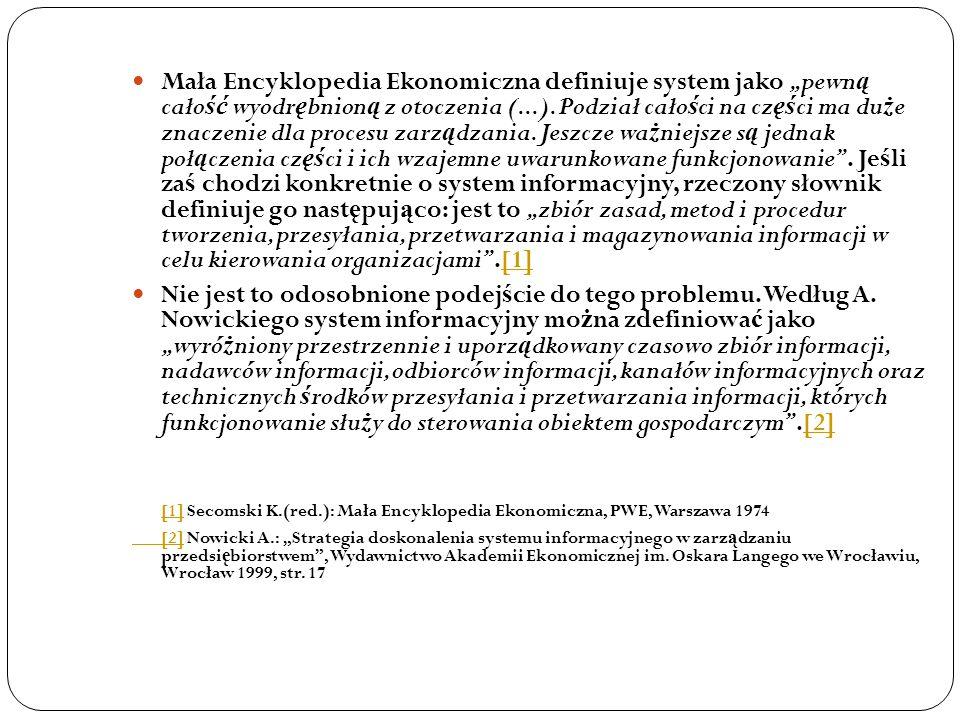 """Mała Encyklopedia Ekonomiczna definiuje system jako """"pewn ą cało ść wyodr ę bnion ą z otoczenia (...). Podział cało ś ci na cz ęś ci ma du ż e znaczen"""