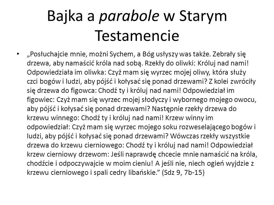 """Bajka a parabole w Starym Testamencie """"W pewnym mieście było dwóch ludzi, jeden był bogaczem, a drugi biedakiem."""