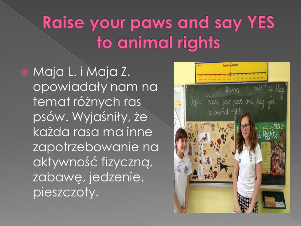  Maja L. i Maja Z. opowiadały nam na temat różnych ras psów. Wyjaśniły, że każda rasa ma inne zapotrzebowanie na aktywność fizyczną, zabawę, jedzenie