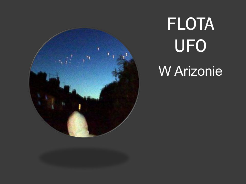 Flota UFO w Arizonie. 30 stycznia 2006 r.