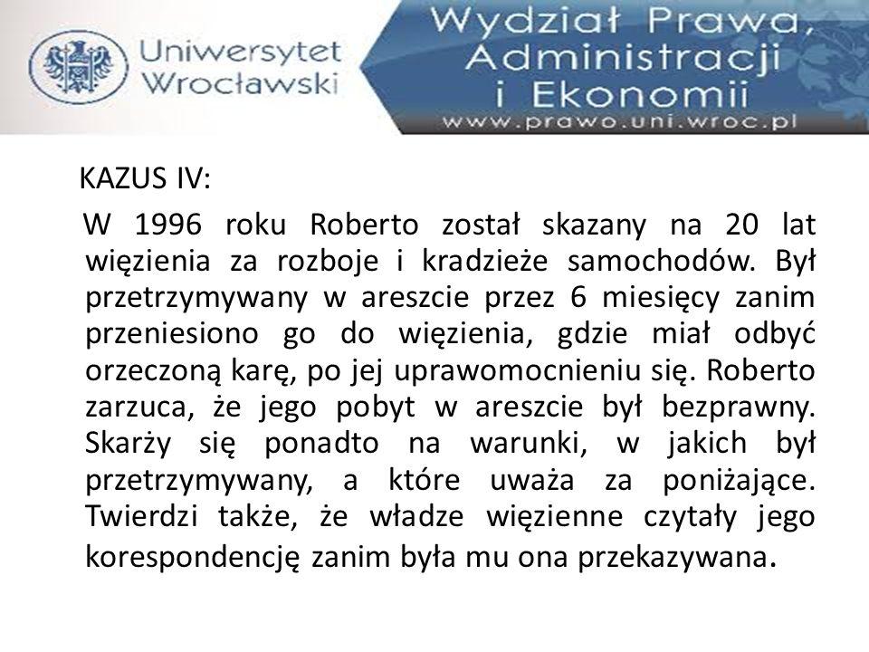 KAZUS IV: W 1996 roku Roberto został skazany na 20 lat więzienia za rozboje i kradzieże samochodów. Był przetrzymywany w areszcie przez 6 miesięcy zan