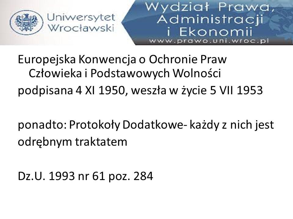 EKS zawiera także Protokoły Dodatkowe 1)5.05.1988 2)21.10.1991 3)9.11.1995 Uwaga.