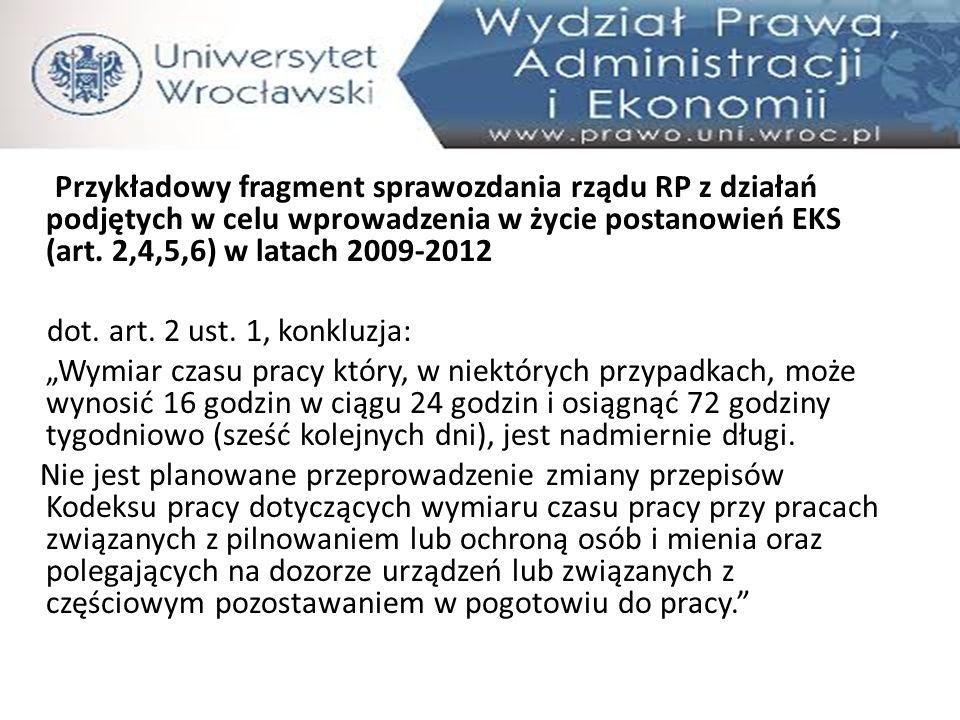 Przykładowy fragment sprawozdania rządu RP z działań podjętych w celu wprowadzenia w życie postanowień EKS (art. 2,4,5,6) w latach 2009-2012 dot. art.