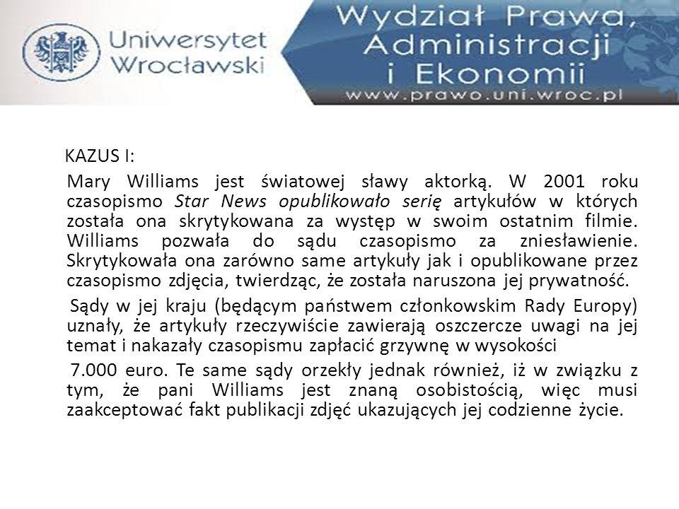 KAZUS I: Mary Williams jest światowej sławy aktorką. W 2001 roku czasopismo Star News opublikowało serię artykułów w których została ona skrytykowana