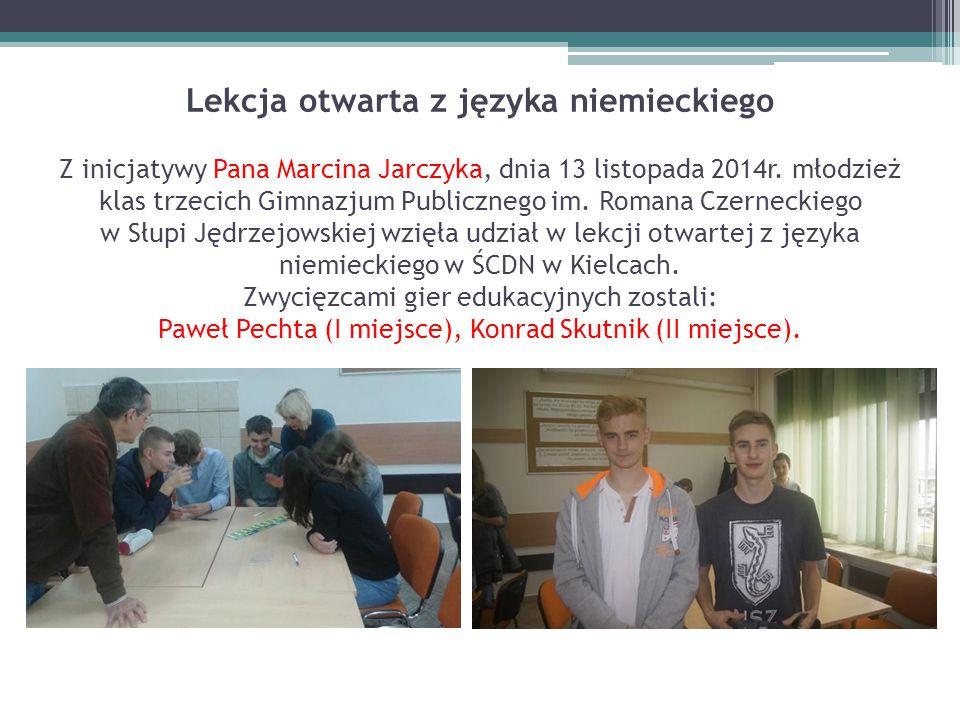 Lekcja otwarta z języka niemieckiego Z inicjatywy Pana Marcina Jarczyka, dnia 13 listopada 2014r. młodzież klas trzecich Gimnazjum Publicznego im. Rom