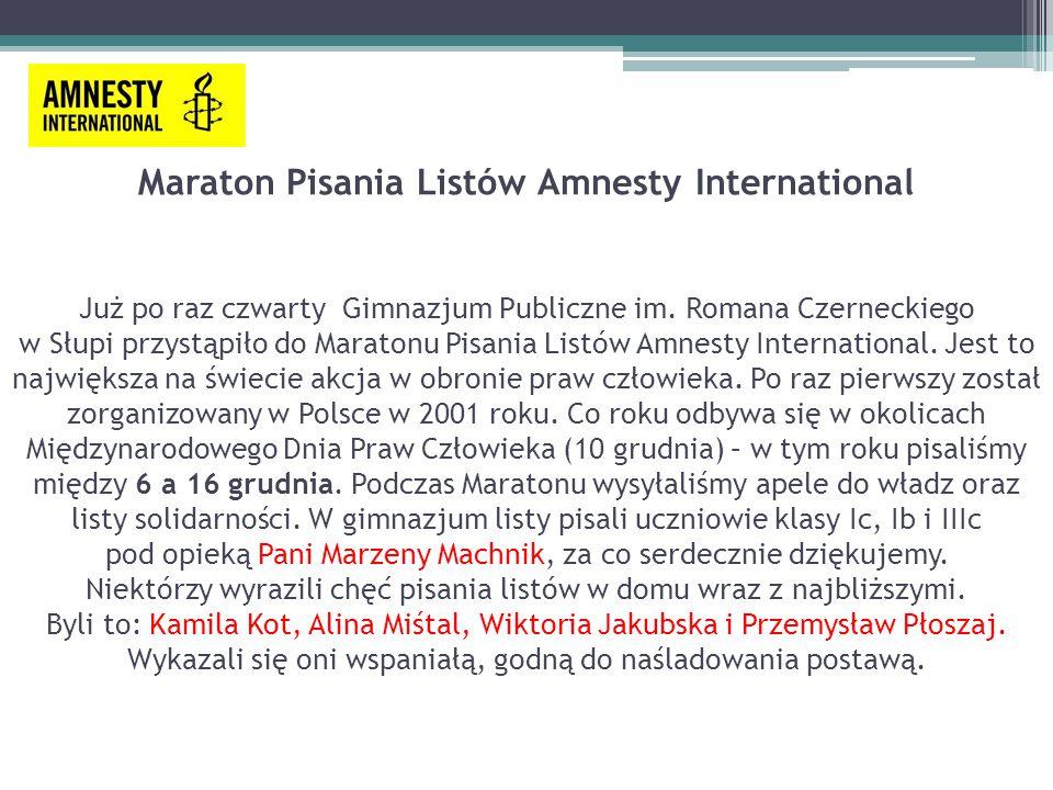 Maraton Pisania Listów Amnesty International Już po raz czwarty Gimnazjum Publiczne im. Romana Czerneckiego w Słupi przystąpiło do Maratonu Pisania Li