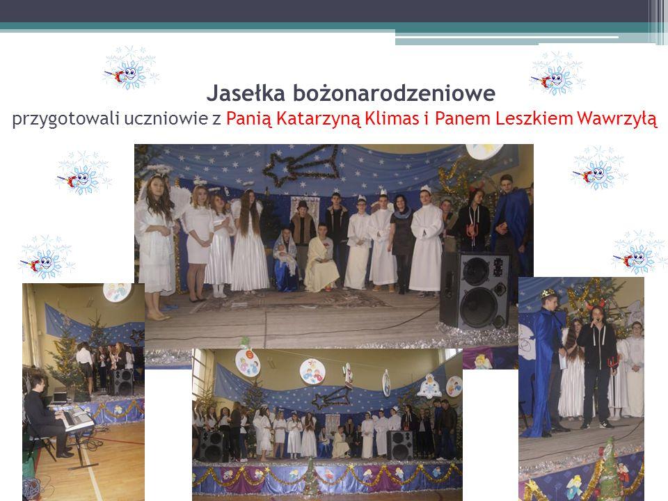 Jasełka bożonarodzeniowe przygotowali uczniowie z Panią Katarzyną Klimas i Panem Leszkiem Wawrzyłą