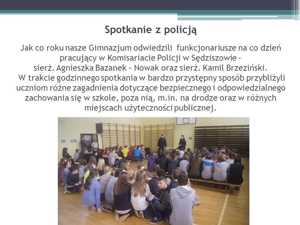 Spotkanie z policją Jak co roku nasze Gimnazjum odwiedzili funkcjonariusze na co dzień pracujący w Komisariacie Policji w Sędziszowie - sierż. Agniesz