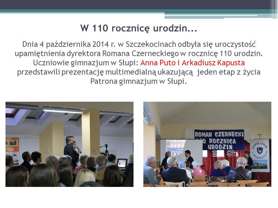 W 110 rocznicę urodzin... Dnia 4 października 2014 r. w Szczekocinach odbyła się uroczystość upamiętnienia dyrektora Romana Czerneckiego w rocznicę 11