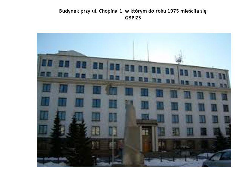 Budynek przy ul. Chopina 1, w którym do roku 1975 mieściła się GBPiZS