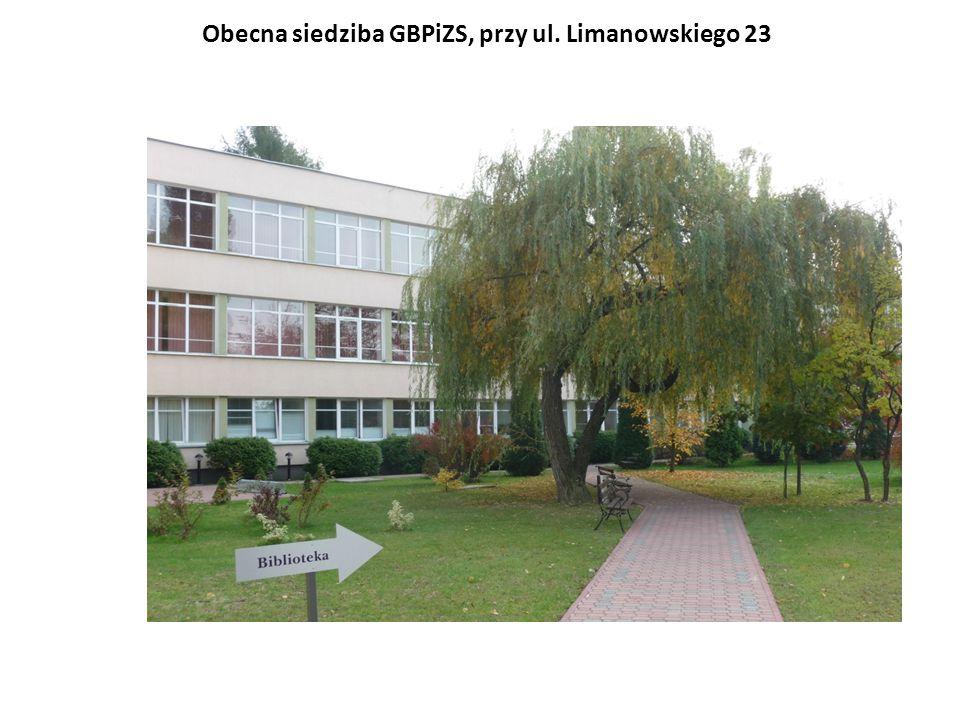 Obecna siedziba GBPiZS, przy ul. Limanowskiego 23