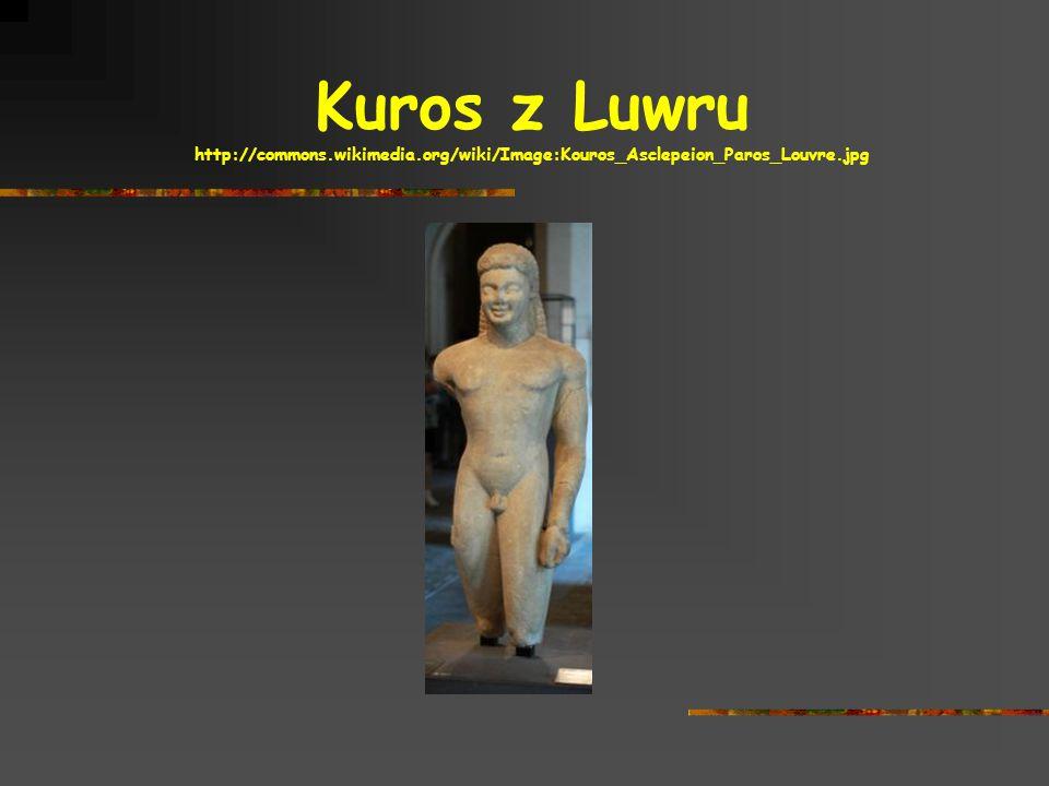 Kuros z Luwru http://commons.wikimedia.org/wiki/Image:Kouros_Asclepeion_Paros_Louvre.jpg