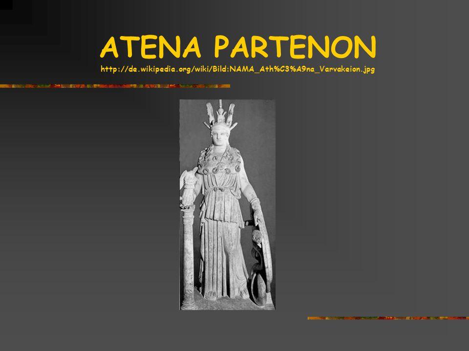 ATENA PARTENON http://de.wikipedia.org/wiki/Bild:NAMA_Ath%C3%A9na_Varvakeion.jpg