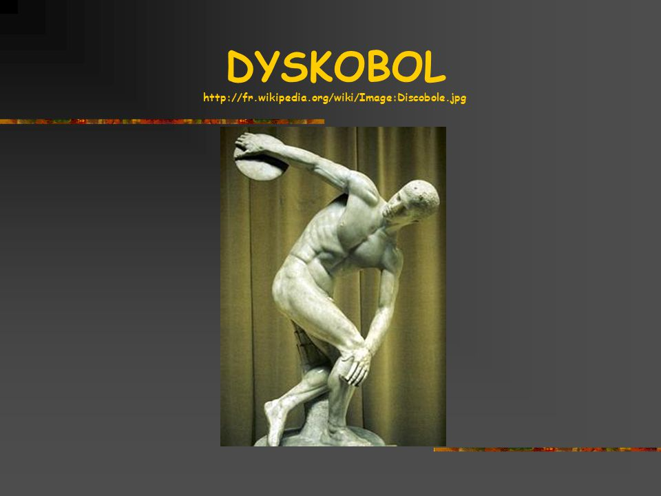 DYSKOBOL http://fr.wikipedia.org/wiki/Image:Discobole.jpg