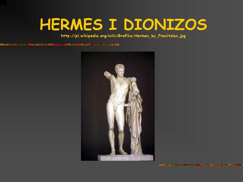 HERMES I DIONIZOS http://pl.wikipedia.org/wiki/Grafika:Hermes_by_Praxiteles.jpg