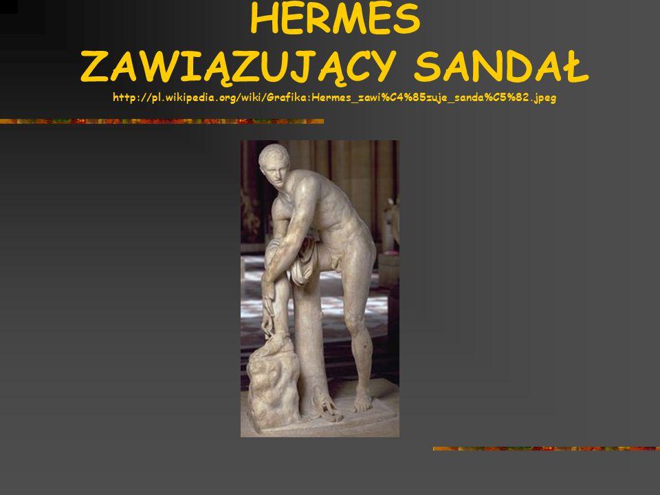 HERMES ZAWIĄZUJĄCY SANDAŁ http://pl.wikipedia.org/wiki/Grafika:Hermes_zawi%C4%85zuje_sanda%C5%82.jpeg
