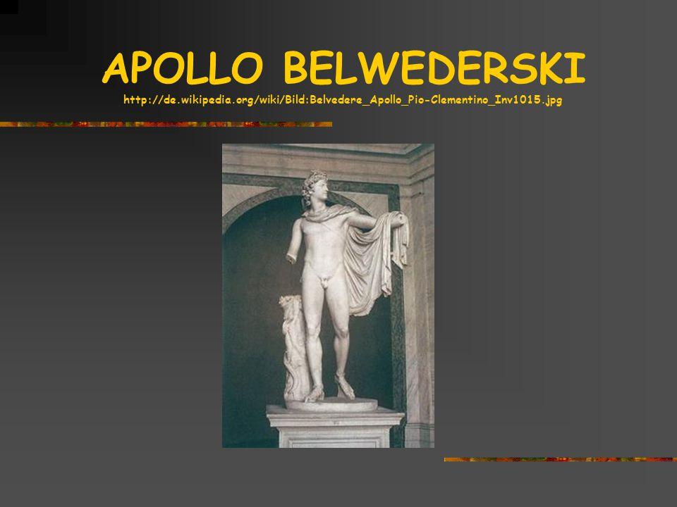 APOLLO BELWEDERSKI http://de.wikipedia.org/wiki/Bild:Belvedere_Apollo_Pio-Clementino_Inv1015.jpg
