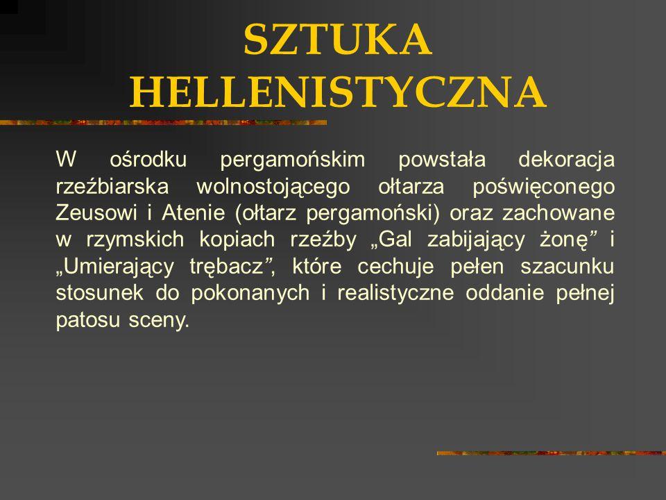 SZTUKA HELLENISTYCZNA W ośrodku pergamońskim powstała dekoracja rzeźbiarska wolnostojącego ołtarza poświęconego Zeusowi i Atenie (ołtarz pergamoński)