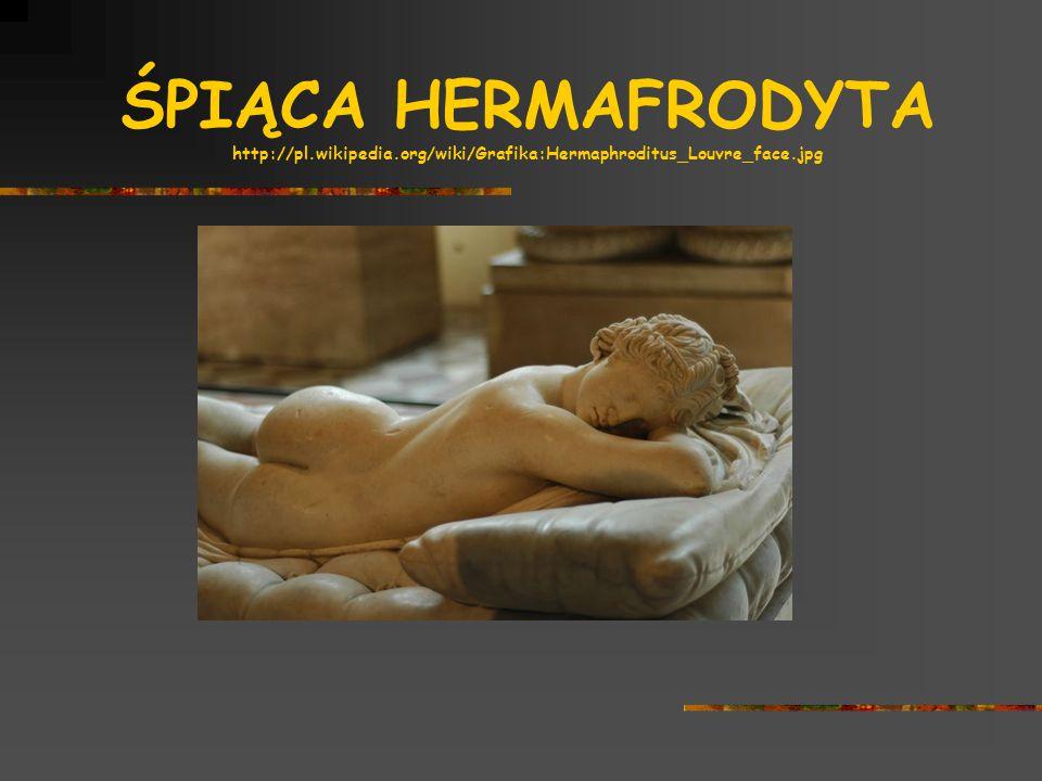 ŚPIĄCA HERMAFRODYTA http://pl.wikipedia.org/wiki/Grafika:Hermaphroditus_Louvre_face.jpg