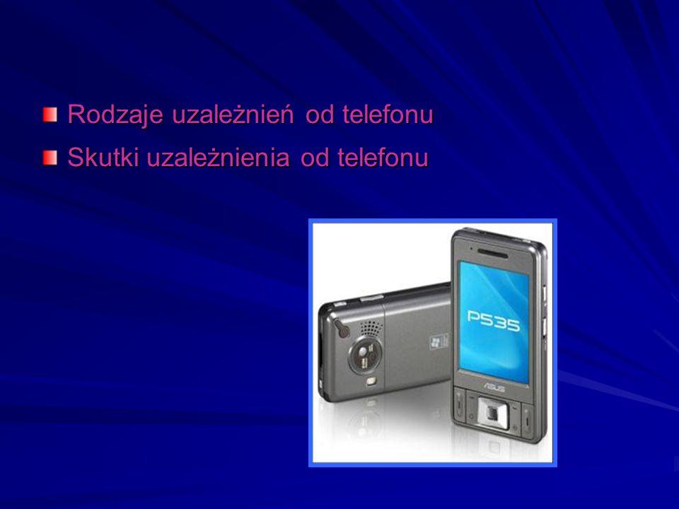 Rodzaje uzależnień od telefonu Skutki uzależnienia od telefonu