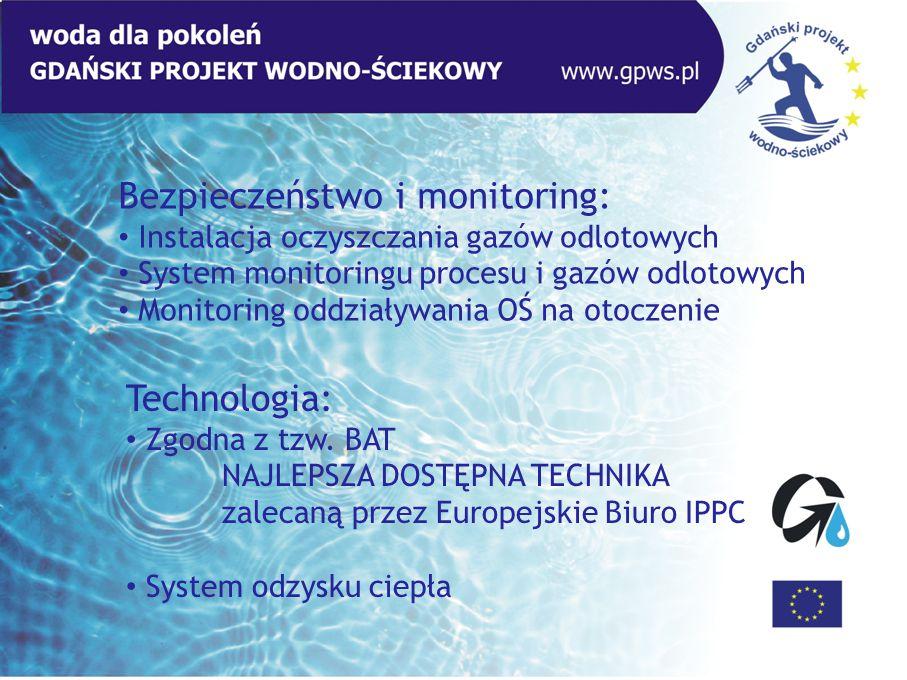 Technologia: Zgodna z tzw. BAT NAJLEPSZA DOSTĘPNA TECHNIKA zalecaną przez Europejskie Biuro IPPC System odzysku ciepła Bezpieczeństwo i monitoring: In