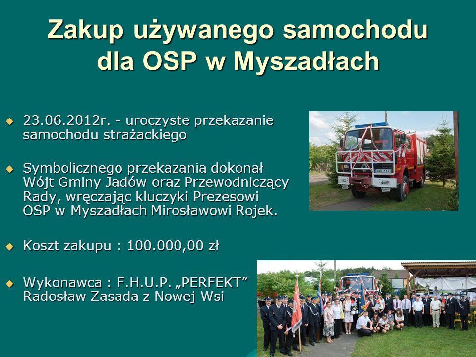 Zakup używanego samochodu dla OSP w Myszadłach  23.06.2012r. - uroczyste przekazanie samochodu strażackiego  Symbolicznego przekazania dokonał Wójt