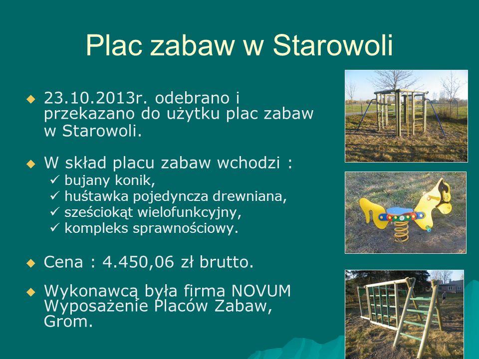 Plac zabaw w Starowoli   23.10.2013r. odebrano i przekazano do użytku plac zabaw w Starowoli.   W skład placu zabaw wchodzi : bujany konik, huśtaw