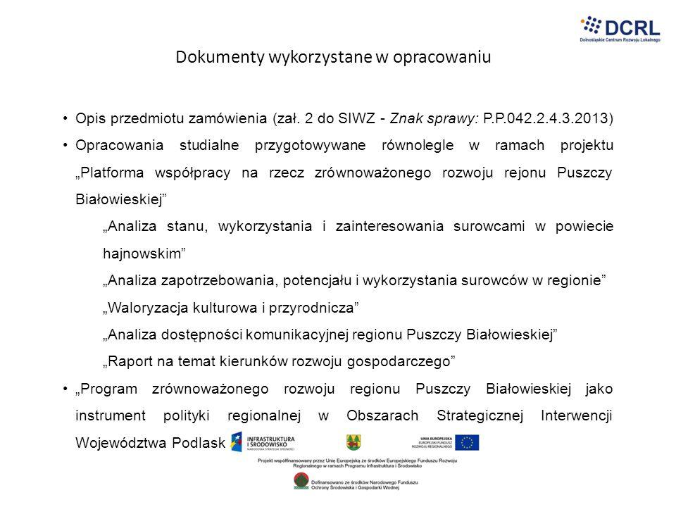 Dokumenty wykorzystane w opracowaniu Opis przedmiotu zamówienia (zał. 2 do SIWZ - Znak sprawy: P.P.042.2.4.3.2013) Opracowania studialne przygotowywan