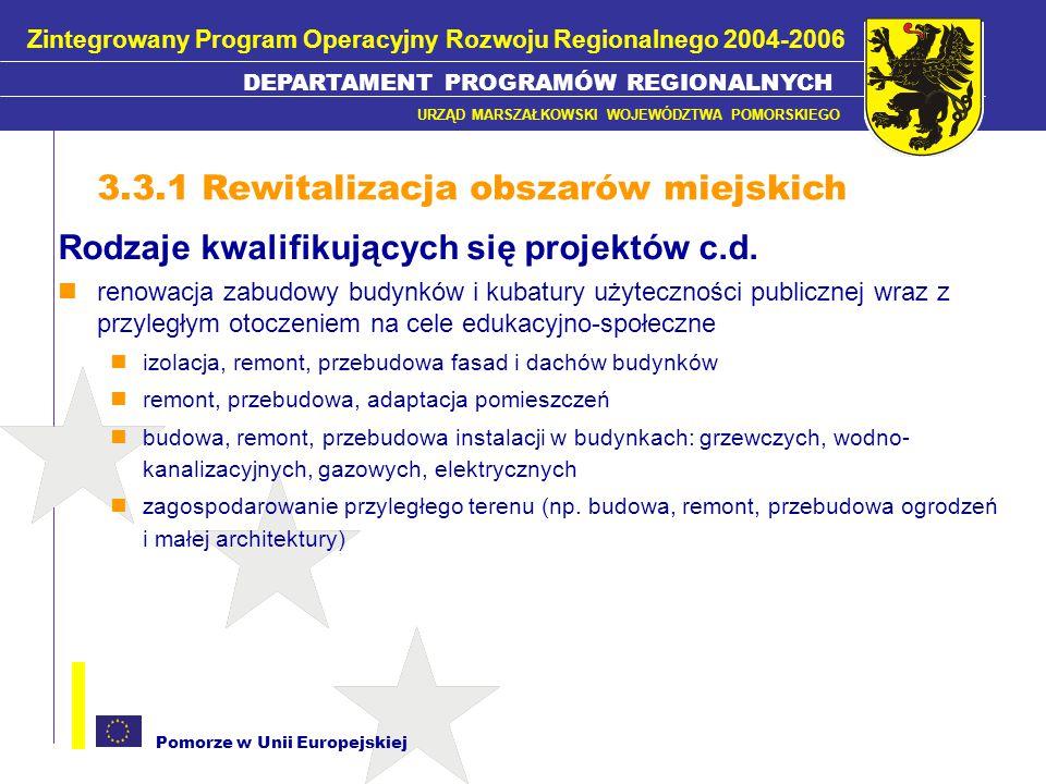 Pomorze w Unii Europejskiej Rodzaje kwalifikujących się projektów c.d. renowacja zabudowy budynków i kubatury użyteczności publicznej wraz z przyległy