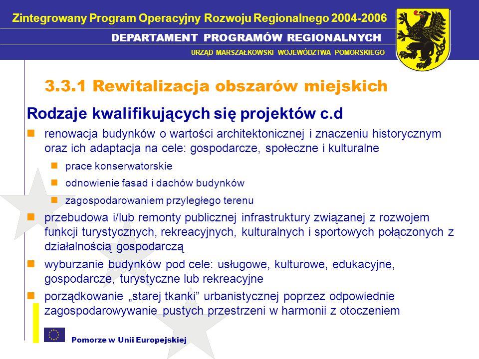 Pomorze w Unii Europejskiej Rodzaje kwalifikujących się projektów c.d.