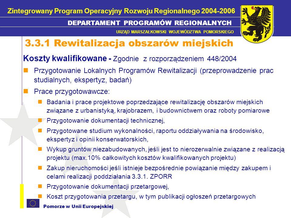Pomorze w Unii Europejskiej Koszty kwalifikowane - Zgodnie z rozporządzeniem 448/2004 Przygotowanie Lokalnych Programów Rewitalizacji (przeprowadzenie