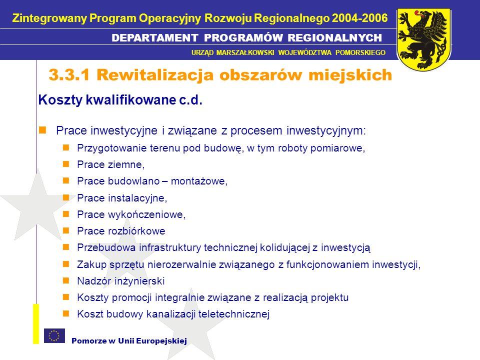 Pomorze w Unii Europejskiej Koszty kwalifikowane c.d. Prace inwestycyjne i związane z procesem inwestycyjnym: Przygotowanie terenu pod budowę, w tym r