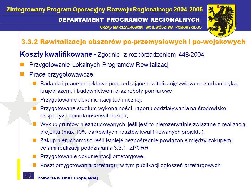 Pomorze w Unii Europejskiej Koszty kwalifikowane - Zgodnie z rozporządzeniem 448/2004 Przygotowanie Lokalnych Programów Rewitalizacji Prace przygotowa